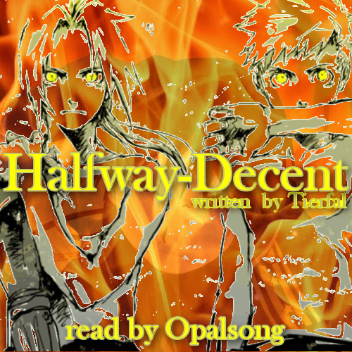 Halfway-Decent [PODFIC]