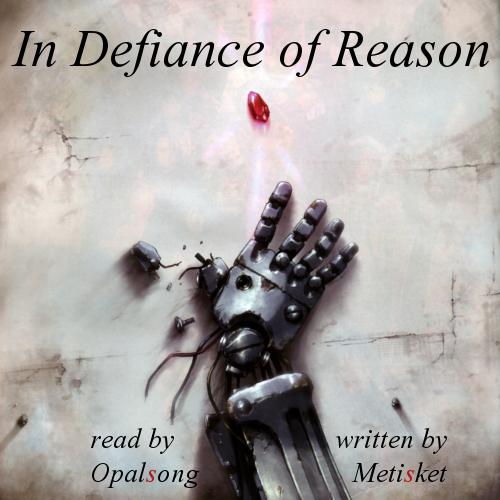 In Defiance Of Reason [PODFIC]